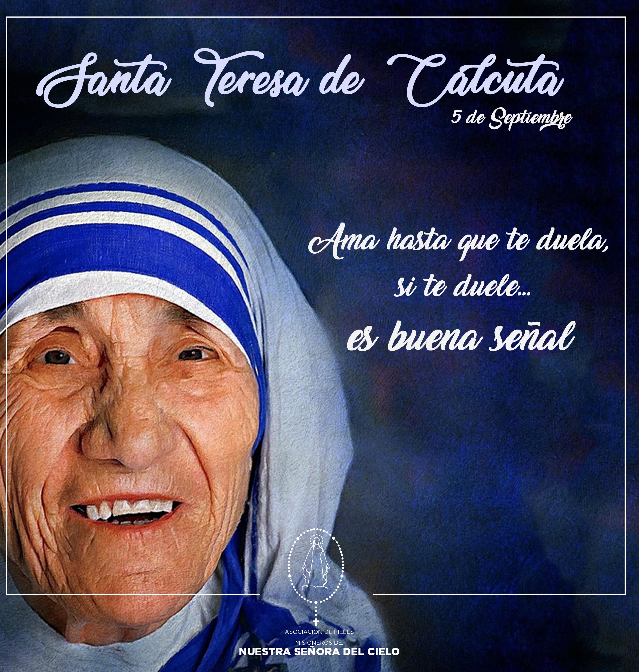 05 de Septiembre: Santa Teresa de Calcuta