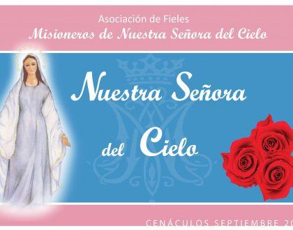 Cenáculos de septiembre: Nuestra Señora del Cielo